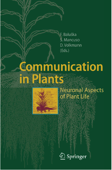 Communication in Plants - Neuronal Aspects of Plant Life